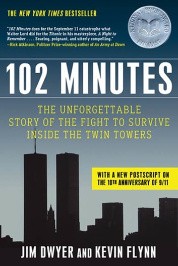 102 Minutes - The Unforgettable Story of the Fight to Survive Inside the Twin Towers ebook by Jim Dwyer,Kevin Flynn