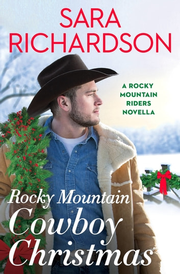 Rocky Mountain Cowboy Christmas ebook by Sara Richardson