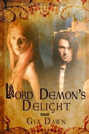 Lord Demon's Delight ebook by Gia Dawn