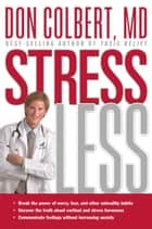 Stress Less ebook by Don Colbert, MD