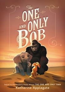 The One and Only Bob 電子書 by Katherine Applegate, Patricia Castelao
