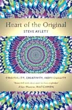 Heart of the Original ebook by Steve Aylett
