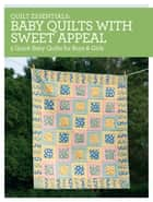Quilt Essentials - Baby Quilts with Sweet Appeal - 5 Quick Baby Quilts for Boys & Girls ebook by Darlene Zimmerman