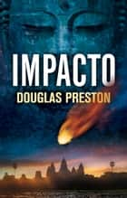 Impacto (Wyman Ford 3) eBook by Douglas Preston
