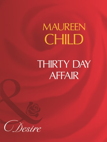 Thirty Day Affair (Mills & Boon Desire) ebook by Maureen Child