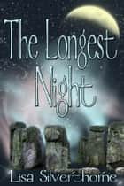 The Longest Night ebook by Lisa Silverthorne