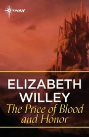 The Price of Blood and Honor ebook by Elizabeth Willey