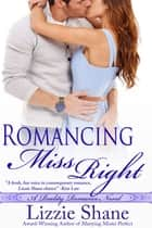 Romancing Miss Right ebook by Lizzie Shane