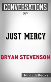 Conversations on Just Mercy By Bryan Stevenson ebook by dailyBooks