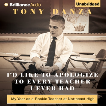 Id Like To Apologize To Every Teacher I Ever Had Audiobook By Tony