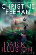 Dark Illusion ekitaplar by Christine Feehan