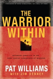 The Warrior Within ebook by Pat Williams,Jim Denney,Mike Singletary