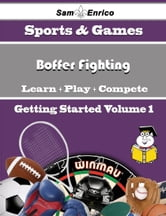 A Beginners Guide to Boffer Fighting (Volume 1) - A Beginners Guide to Boffer Fighting (Volume 1) ebook by Agatha Maier
