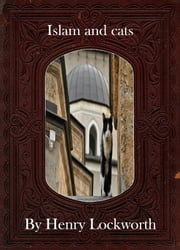 Islam and cats ebook by Henry Lockworth,Lucy Mcgreggor,John Hawk