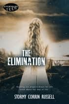The Elimination ebook by Stormy Corrin Russell