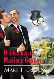 Bridesmen of Madison County ebook by Mark Thornton