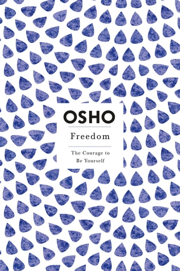 Freedom - The Courage to Be Yourself ebook by Osho