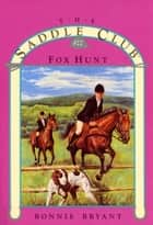 The Fox Hunt (The Saddle #22) ebook by Bonnie Bryant