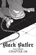 Black Butler, Chapter 136 ebook by Yana Toboso