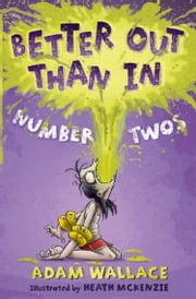 Better Out Than In - Number Twos ebook by Adam Wallace,Heath McKenzie