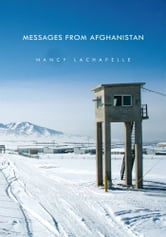 MESSAGES FROM AFGHANISTAN ebook by Nancy Lachapelle