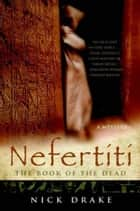Nefertiti - The Book of the Dead eBook by Nick Drake