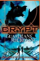 CRYPT: Guardians' Reckoning ebook by Andrew Hammond