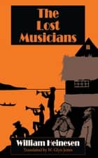 The Lost Musicians ebook by William  Heinesen, Glyn Jones