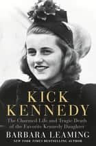 Kick Kennedy ebook by Barbara Leaming