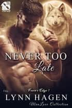 Never Too Late ebook by Lynn Hagen