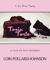 Toxic Torte ebook by Lori Pollard-Johnson