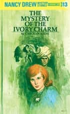 Nancy Drew 13: The Mystery of the Ivory Charm ebook by