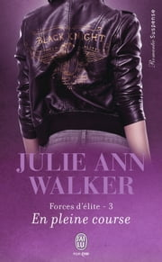 Forces d'élite (Tome 3) - En pleine course ebook by Julie Ann Walker