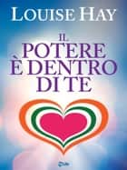 Il Potere è Dentro di Te - The Power is Within You ebook by Louise L. Hay