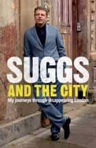 Suggs and the City ebook by Suggs