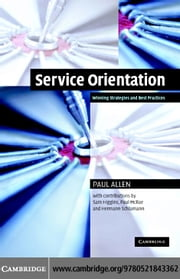 Service Orientation ebook by Allen, Paul