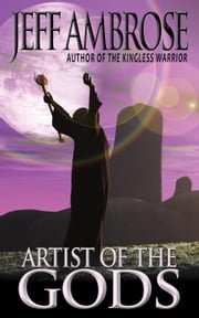 Artist of the Gods and Other Stories ebook by Jeff Ambrose