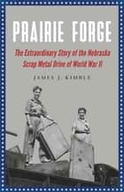 Prairie Forge ebook by James J. Kimble
