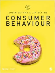 Consumer Behaviour ebook by Zubin Sethna,Jim Blythe