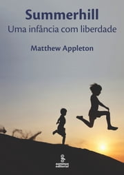 SUMMERHILL - Uma infancia com liberdade ebook by Matthew Appleton