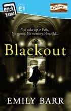Blackout (Quick Reads 2014) - A gripping short story filled with suspense ebook by Emily Barr