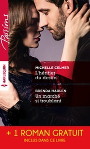 L'héritier du destin - Un marché si troublant - Un été à Belle Rose - (promotion) eBook by Michelle Celmer, Brenda Harlen, Ann Major