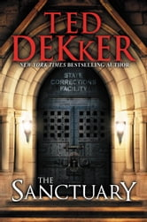 The Sanctuary ebook by Ted Dekker