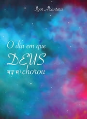 O Dia em que Deus Chorou ebook by Kobo.Web.Store.Products.Fields.ContributorFieldViewModel