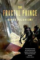 The Fractal Prince ebook by Hannu Rajaniemi