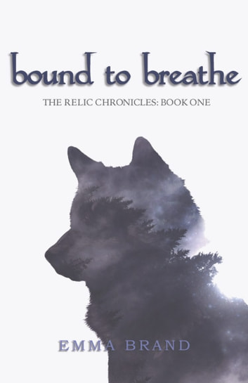 Bound to Breathe - The Relic Chronicles: Book One eBook by Emma Brand