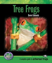 Tree Frogs (Complete Herp Care) ebook by Devin Edmonds