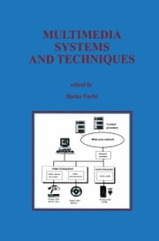 Multimedia Systems and Techniques ebook by Borko Furht