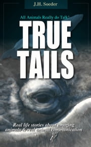 True Tails ebook by J. H. Soeder