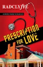 Prescription for Love ebook by Radclyffe